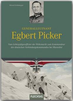 Generalleutnant Egbert Picker von Kaltenegger,  Roland