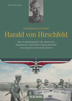 Generalleutnant Harald von Hirschfeld von Kaltenegger,  Roland
