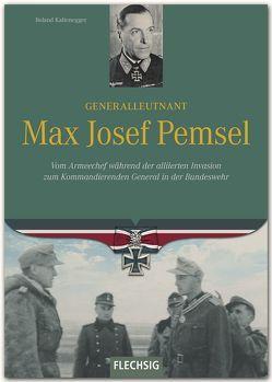 Generalleutnant Max Josef Pemsel von Kaltenegger,  Roland