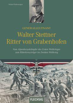 Generalleutnant Walter Stettner Ritter von Grabenhofen von Kaltenegger,  Roland