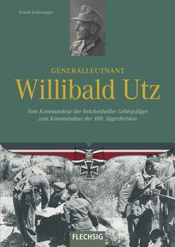 Generalleutnant Willibald Utz von Kaltenegger,  Roland
