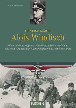 Generalmajor Alois Windisch von Kaltenegger,  Roland