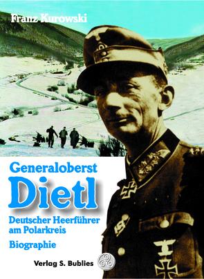 Generaloberst Dietl von Kurowski,  Franz