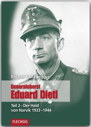 Generaloberst Eduard Dietl von Kaltenegger,  Roland