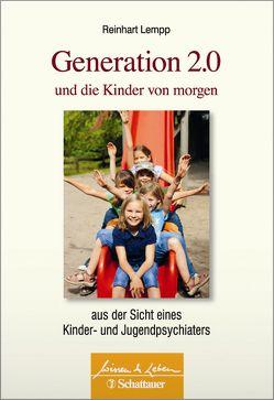 Generation 2.0 und die Kinder von morgen von Lempp,  Reinhart