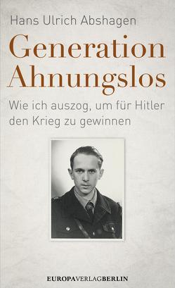 Generation Ahnungslos von Abshagen,  Hans Ulrich