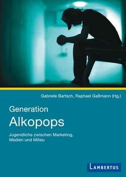 Generation Alkopops von Bartsch,  Gabriele, Gaßmann,  Raphael
