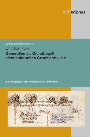 Generation als Grundbegriff einer historischen Geschichtskultur von Kuhn,  Christian, Neumann,  Birgit, Reulecke,  Jürgen