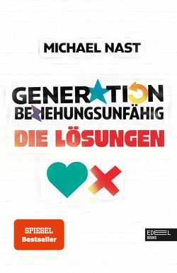 Generation Beziehungsunfähig. Die Lösungen von Nast,  Michael