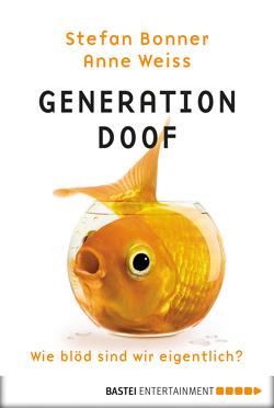Generation Doof von Bonner,  Stefan, Weiss,  Anne
