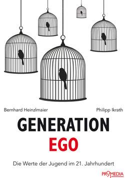 Generation Ego von Heinzlmaier,  Bernhard, Ikrath,  Philipp