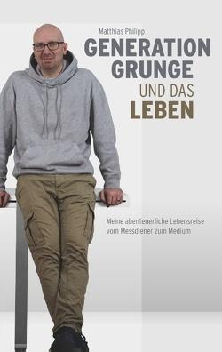 Generation Grunge und das Leben von Philipp,  Matthias