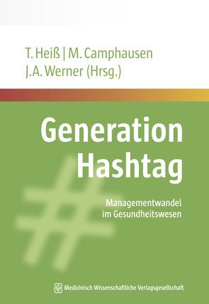 Generation Hashtag von Camphausen,  Martin, Heiß,  Tanja, Werner,  Jochen A.