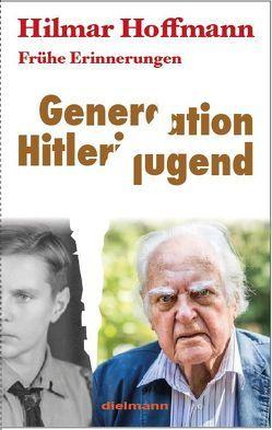 Generation Hitlerjugend von Hoffmann,  Hilmar