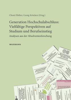 Generation Hochschulabschluss: Vielfältige Perspektiven auf Studium und Berufseinstieg von Flöther,  Choni, Krücken,  Georg