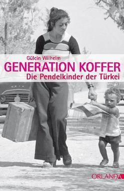 Generation Koffer von Wilhelm,  Gülcin