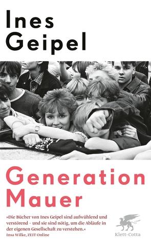Generation Mauer. Ein Porträt von Geipel,  Ines