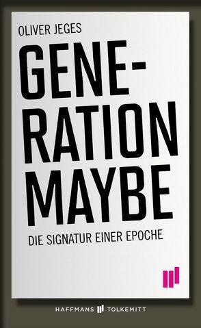 Generation Maybe von Jeges,  Oliver