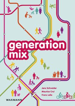 generation mix von Crul,  Maurice, Lelie,  Frans, Schneider,  Jens