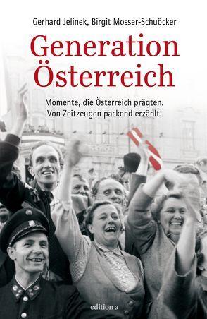 Generation Österreich von Jelinek,  Gerhard, Mosser-Schuöcker,  Birgit