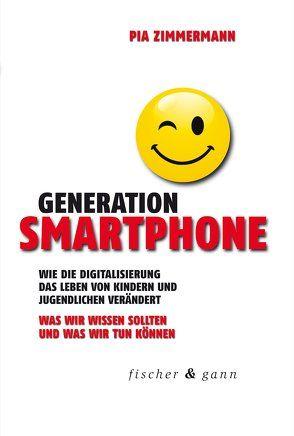 Generation Smartphone von Zimmermann, Pia: Wie die ...