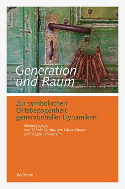 Generation und Raum von Grothusen,  Söhnke, Morais,  Vânia, Stöckmann,  Hagen