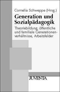 Generation und Sozialpädagogik von Schweppe,  Cornelia