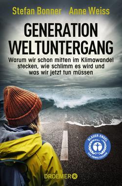 Generation Weltuntergang von Bonner,  Stefan, Weiss,  Anne