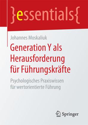 Generation Y als Herausforderung für Führungskräfte von Moskaliuk,  Johannes