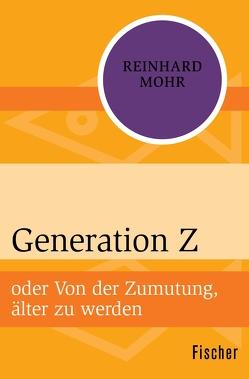 Generation Z von Mohr,  Reinhard