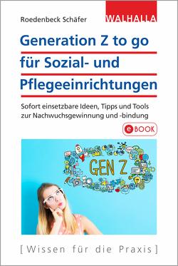 Generation Z to go für Sozial- und Pflegeeinrichtungen von Roedenbeck Schäfer,  Maja
