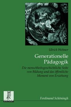 Generationelle Pädagogik von Wehner,  Ulrich