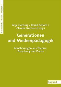 Generationen und Medienpädagogik von Hartung,  Anja, Kuttner,  Claudia, Schorb,  Bernd