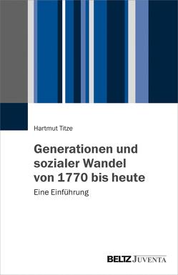 Generationen und sozialer Wandel von 1770 bis heute von Titze,  Hartmut