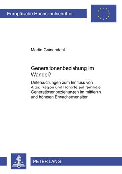 Generationenbeziehung im Wandel? von Grünendahl,  Martin