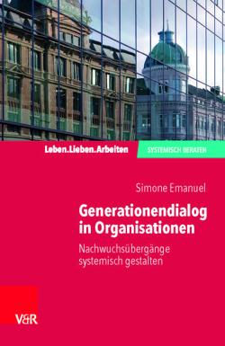 Generationendialog in Organisationen von Emanuel,  Simone