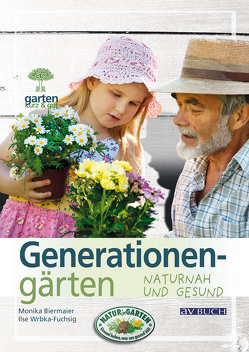 Generationengärten von Biermaier,  Monika, Wrbka-Fuchsig,  Ilse