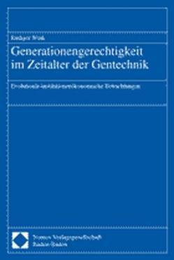 Generationengerechtigkeit im Zeitalter der Gentechnik von Wink,  Rüdiger
