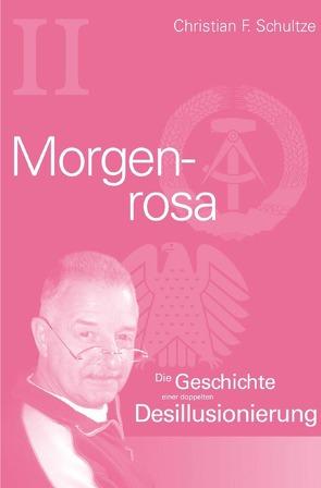 Generationentrilogie / Morgenrosa von Schultze,  Christian F.
