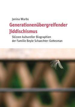 Generationenübergreifender Jiddischismus von Wurbs,  Janina