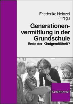 Generationenvermittlung in der Grundschule von Heinzel,  Friederike