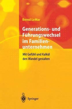 Generations- und Führungswechsel im Familienunternehmen von LeMar,  Bernd