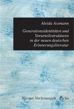 Generationsidentitäten und Vorurteilsstrukturen in der neuen deutschen Erinnerungsliteratur von Assmann,  Aleida