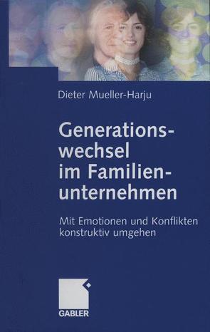 Generationswechsel im Familienunternehmen von Mueller-Harju,  Dieter