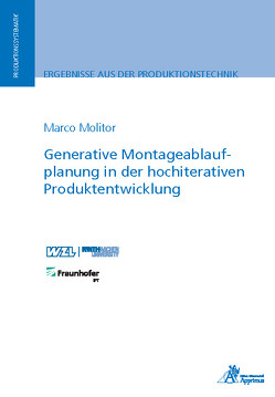 Generative Montageablaufplanung in der hochiterativen Produktentwicklung von Molitor,  Marco
