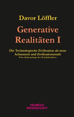 Generative Realitäten I von Löffler,  Davor