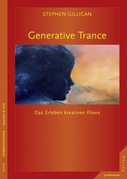 Generative Trance von Gilligan,  Stephen, Kessler,  Susanne