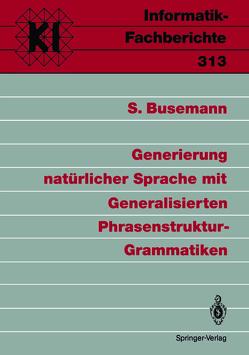 Generierung natürlicher Sprache mit Generalisierten Phrasenstruktur-Grammatiken von Busemann,  Stephan