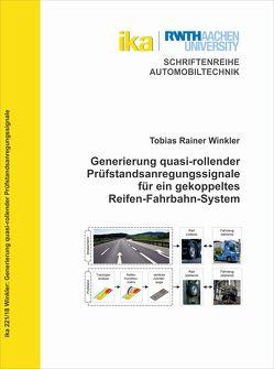 Generierung quasi-rollender Prüfstandsanregungssignale für ein gekoppeltes Reifen-Fahrbahn-System von Winkler,  Tobias Rainer