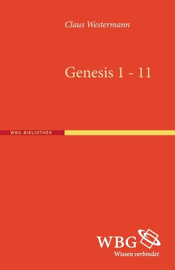 Genesis 1 – 11 von Westermann,  Claus